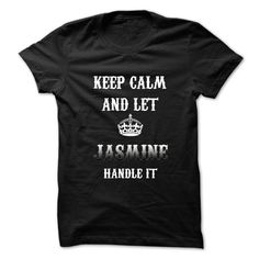 Keep Calm And Let JASMINE Handle ItHot Tshirt T Shirt, Hoodie, Sweatshirt. Check price ==► http://www.sunshirts.xyz/?p=132185