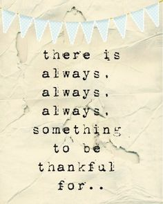 always thankful for something