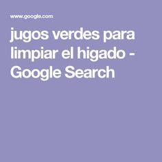 jugos verdes para limpiar el higado - Google Search