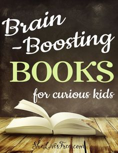 Your Guide to Brain Boosting Books for Curious Kids!  Here are some of our all time favorite books we've enjoyed at every age and stage that help satisfy my daughter's insatiable curiosity.  Be sure to bookmark this list for the curious kids in your life!