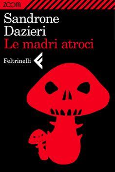 """Sandrone Dazieri, """"Le madri atroci"""", Zoom."""
