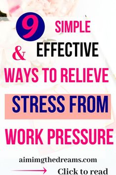 9 simple and effective ways to relieve stress from work pressure.