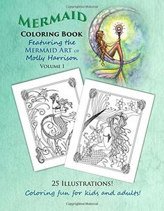 Mermaid Coloring Book - Featuring the Mermaid Art of Molly Harrison: 25 Illustrations to color for both kids and adults! (Mermaid Coloring Books by Molly Harrison) (Volume 1) by Molly Harrison http://www.amazon.com/dp/1515136752/ref=cm_sw_r_pi_dp_jfWawb08V3DB5