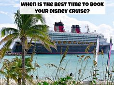 When is the best time to book your Disney Cruise?  Save money on your next Disney Cruise.  #DCL  #DisneyTravel  #Cruise