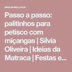 Passo a passo: palitinhos para petisco com miçangas   Sílvia Oliveira    Ideias da Matraca    Festas e Receber bem