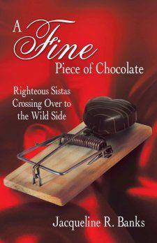 A Fine Piece of Chocolate by Jacqueline R. Banks http://theworldasiseeitbloganddesigns.com/fine-piece-chocolate-jacqueline-r-banks/