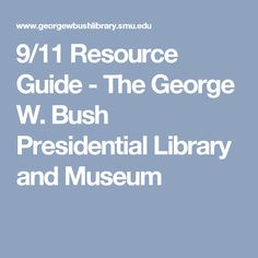 9/11 Resource Guide - The George W. Bush Presidential Library and Museum