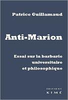 Les Livres de Philosophie: Patrice Guillaumaud : Anti-Marion. Essai sur la barbarie universitaire et philosophique