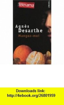 Mangez-Moi (Collection Points) (French Edition) (9782757805183) Agnes Desarthe , ISBN-10: 2757805185  , ISBN-13: 978-2757805183 ,  , tutorials , pdf , ebook , torrent , downloads , rapidshare , filesonic , hotfile , megaupload , fileserve