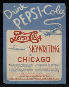 """A vintage advertisement for Pepsi-Cola describing a future skywriting campaign in Chicago. The Pepsi-Cola Sky Pilot will fly 16,000 feet in the air directly over the city of Chicago and write the words """"Drink Pepsi-Cola"""" in the sky. Dated approximately 1930-1940. Taken from the Minges Collection (#1136), East Carolina Manuscript Collection, J. Y. Joyner Library, East Carolina University. #pepsi"""