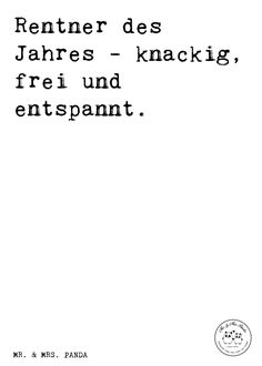 Spruch: Rentner des Jahres - knackig, frei und entspannt. - Sprüche, Zitat, Zitate, Lustig, Weise Rentner, Rentnerin, Pensionierung