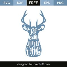 *** FREE SVG CUT FILE for Cricut, Silhouette and more *** Be brave little one