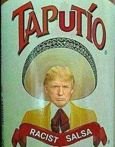 Taputio donald trump racist salsa lmao