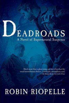 Deadroads by Robin Riopelle | Publisher: Night Shade Books | Publication Date: April 1, 2014 | http://robinriopelle.blogspot.ca | #Horror #Paranormal #Suspense