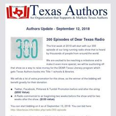 Authors Update - September 2018 300 Episodes of Dear Texas Radio The first week of 2019 will start with our 300 episode of our long running radi. How To Raise Money, How To Get, Literacy Programs, 3 Years, Libraries, Authors, Schools, Promotion, Indie