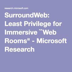 "SurroundWeb: Least Privilege for Immersive ``Web Rooms"" - Microsoft Research"