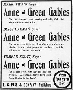 This early ad for Anne of Green Gables appeared in the New York Sun in November five months after the publication of the book. It includes major endorsements by celebrity authors of the perio… I Love Books, Books To Read, Lm Montgomery, Anne With An E, Anne Shirley, Kindred Spirits, Prince Edward Island, Love Words, Buckets