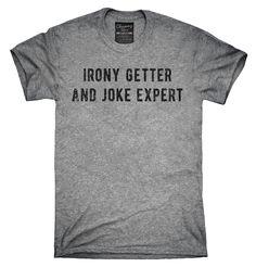 Irony Getter And Joke Expert Shirt, Hoodies, Tanktops