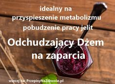 Odchudzający dżem na zaparcia, pracę jelit i metabolizm Cooking Recipes, Healthy Recipes, Nutella, Recipies, Food And Drink, Health Fitness, Weight Loss, Beef, Homemade