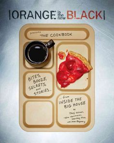 Is the New Black: The Cookbook