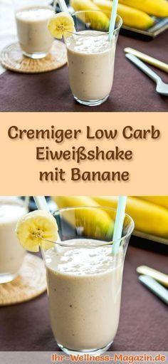 Eiweißshake mit Banane selber machen - ein gesundes Low-Carb-Diät-Rezept für Frühstücks-Smoothies und Proteinshakes zum Abnehmen - ohne Zusatz von Zucker, kalorienarm ... #eiweiß #eiweissshake #lowcarb #smoothie #abnehmen