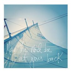 May the wind be at your back #beauty #quote