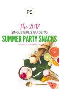 5 amazing single girl recipes recipes blog and blogging the 2017 single girls guide to summer party snacks party food recipesparty forumfinder Image collections
