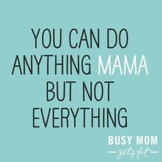 Busy Mom Gets Fit - Single Working Mom - Ideas of Single Working Mom - Busy Mom Gets Fit Great Quotes, Quotes To Live By, Me Quotes, Funny Quotes, Inspirational Quotes, Motivational, Busy Mom Quotes, Working Mom Quotes, Mommy Quotes
