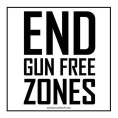 Gun free zones are deadly to law abiding citizens.