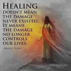 Allowing the time you need to heal and move on, doesn't lessen the abuse and EVIL you lived through.  You and I both know it was real, not imagined.  But the great TRUTH is that it doesn't have to define us.  We get choose to live the life that we most desire.  We have the power to live that life, like Glenda the Good Witch said to Dorothy, you had the power all along.  Namaste....Mary A. Faher/THE CEMENT BENCH