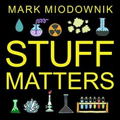 Stuff Matters: Exploring the Marvelous Materials That Shape Our Man-Made World by Mark Miodownik, http://smile.amazon.com/dp/B00LOMPF5S/ref=cm_sw_r_pi_dp_bwJ6vb1FQNPBR