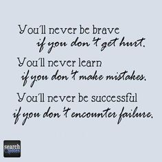 Successful failure Learn Mistakes Brave hurt Quote Quotes For more visit www.searchquotes.com