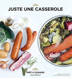 Juste une casserole Smoothie Legume, The Hamptons, Casserole, Sausage, Low Carb, Meat, Vegetables, Cooking, Ethnic Recipes
