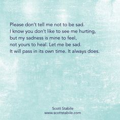 Sadness is mine to feel, not yours to heal