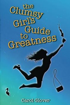 The Clumsy Girl's Guide to Greatness, http://www.amazon.ca/dp/B017THT1VK/ref=cm_sw_r_pi_awdl_9kQrwb1KAQRQD