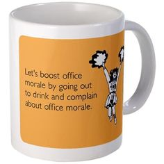 Someecards T-Shirts Birthday Cards & Office Humor | Boost Office Morale Mug