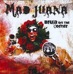 Mad Juana - Bruja on the Corner