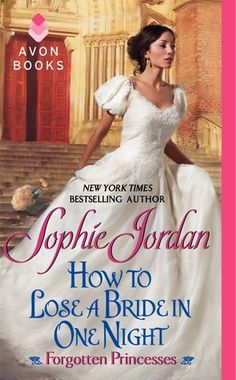 Historical Romance: Sophie Jordan's How to Lose a Bride in One Night