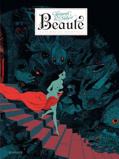"""""""Beaute"""" graphic novel cover illustrated by Kerascoët. The three volume series is written by Hubert. Kerascöet is the name for a French husband/wife illustrator team. The book """"Beautiful Darkness"""" which will be published in English in 2014 is not the same series."""