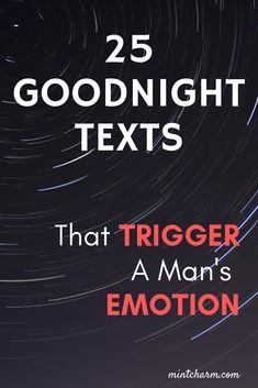25 Goodnight texts that trigger a man's emotion. AND bring the spark back. Good Night Text Messages, Flirty Text Messages, Flirty Texts For Him, Romantic Love Messages, Romantic Gestures For Him, Romantic Messages For Him, Flirty Quotes For Him, Love Quotes For Him Romantic, Unique Quotes
