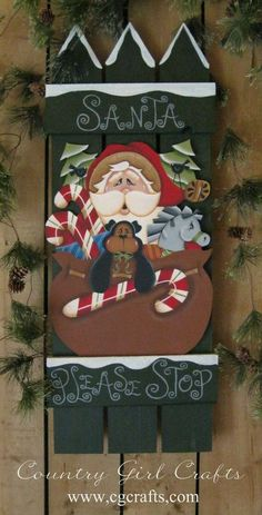 "Christmas Greeting, Santa, E-Pattern ""Santa Please Stop.We've Been Good"" by Terrie Owens Christmas Sled, Christmas Wood Crafts, Painted Christmas Ornaments, Santa Ornaments, Christmas Greetings, Christmas Ideas, Holiday Ideas, Coffee Filter Flowers, Pintura Country"