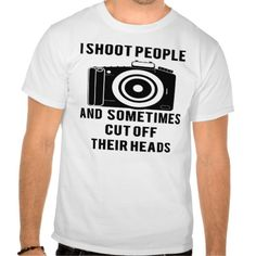 I Shoot People Funny Photographer Photography T Shirt, Hoodie Sweatshirt