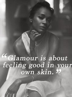 """Positive Quotes : QUOTATION – Image : Quotes Of the day – Description """"Glamour is about feeling good in your own skin."""" – Zoe Saldana Sharing is Power – Don't forget to share this quote ! Great Quotes, Quotes To Live By, Me Quotes, Motivational Quotes, Inspirational Quotes, Style Quotes, Dance Quotes, Truth Quotes, Zoe Saldana"""