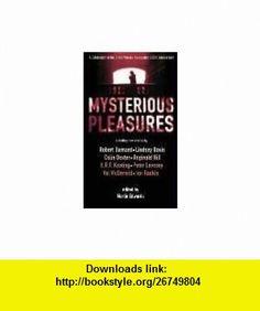 Mysterious Pleasures A Celebration of the Crime Writers Association 50th Anniversary (9780751536928) Martin Edwards, Robert Barnard, Lindsey Davis, Colin Dexter, Reginald Hill, H.R.F. Keating, Peter Lovesey, Val McDermid, Ian Rankin , ISBN-10: 075153692X  , ISBN-13: 978-0751536928 ,  , tutorials , pdf , ebook , torrent , downloads , rapidshare , filesonic , hotfile , megaupload , fileserve