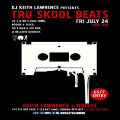 DJ Keith Lawrence Presents Tru-Skool Beats, 70's to 90's sessions at The Clf Art Cafe Aka The Bussey Building, 133 Rye Lane, London, SE15 4ST, UK on July 24, 2015 to July 25, 2015 at 10:00pm to 4:00am, Fri July 24 - DJ Keith Lawrence Presents.  URLs: Tickets: http://atnd.it/28424-0 Facebook: http://atnd.it/28424-1 Inquiries: http://atnd.it/28424-2 Twitter: http://atnd.it/28424-3  Category: Nightlife  Prices: Early Bird £5, Final Release £7, Otd £7  Artists: Keith Lawrence, Special Guests