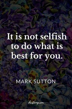 Quote about self car Quote about self care and being selfish. Quotes About Self Care, Self Respect Quotes, Care Quotes, Self Love Quotes, Healing Quotes, Spiritual Quotes, Boundaries Quotes, Real Life Quotes, Quote Life