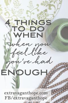 4 Things To Do When You Feel Like You've Had ENOUGH | Encouragement for Women | Build Your Faith