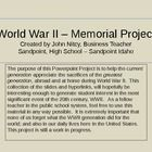 This lesson is designed to help the current generation appreciate the sacrifices of the greatest generation.  This lesson is a supplement to the Wo...