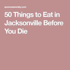 50 Things to Eat in Jacksonville Before You Die