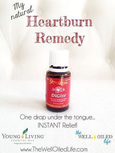 25 Remedies to Naturally Cure Heartburn Young Living Essential Oils: DiGize for Heartburn
